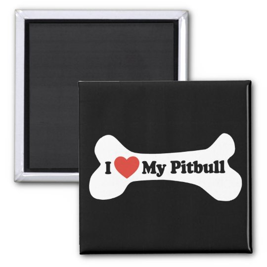 I Love My Pitbull - Dog Bone Magnet