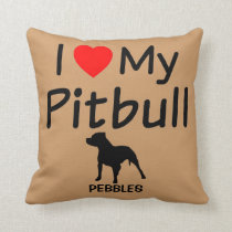 I Love My Pitbull Dog Throw Pillow