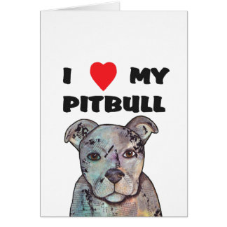 I Love My Pitbull note card