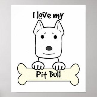 I Love My Pitbull Posters