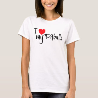 I Love My Pitbulls T-Shirt