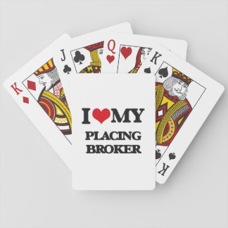 I love my Placing Broker Playing Cards