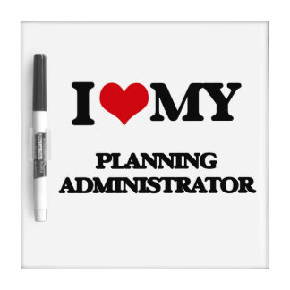 I love my Planning Administrator Dry Erase Whiteboards