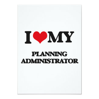 I love my Planning Administrator 5x7 Paper Invitation Card