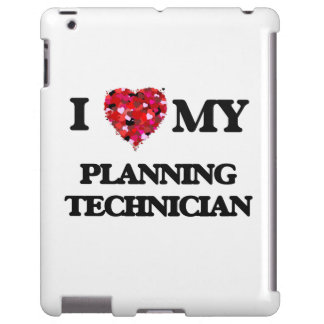I love my Planning Technician