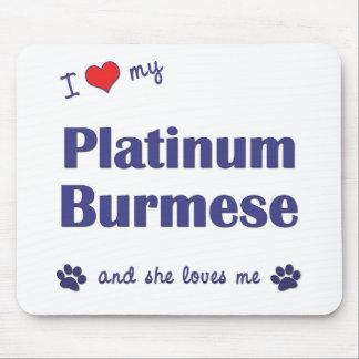 I Love My Platinum Burmese (Female Cat) Mouse Pad