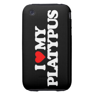 I LOVE MY PLATYPUS iPhone 3 TOUGH CASE