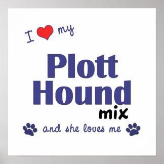 I Love My Plott Hound Mix (Female Dog) Poster