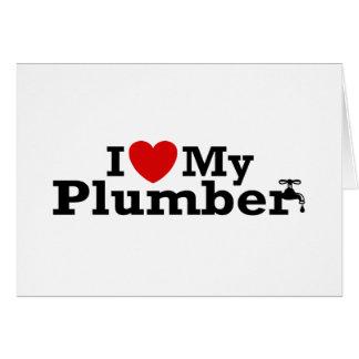 I Love My Plumber Card