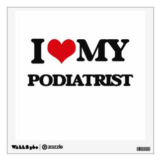 I love my Podiatrist Wall Stickers