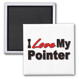 I Love My Pointer Dog Gifts and Apparel Magnet