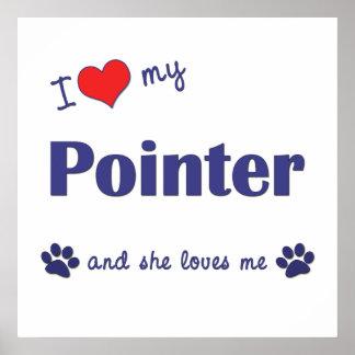 I Love My Pointer (Female Dog) Print