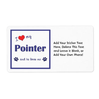 I Love My Pointer (Male Dog) Personalized Shipping Label
