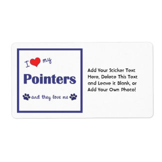 I Love My Pointers (Multiple Dogs) Personalized Shipping Labels
