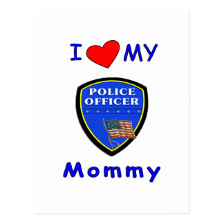 I Love My Police Mommy Postcard