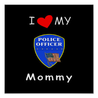 I Love My Police Mommy Print