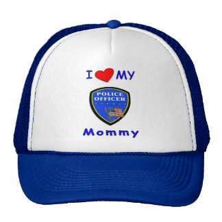 I Love My Police Mommy Trucker Hat