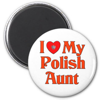 I Love My Polish Aunt 2 Inch Round Magnet