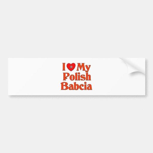 I Love My Polish Babcia (Grandmother) Bumper Stickers
