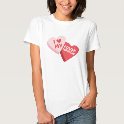 I Love My Polish Boyfriend Candy Hearts T Shirts