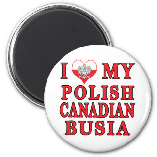 I Love My Polish Canadian Busia 2 Inch Round Magnet