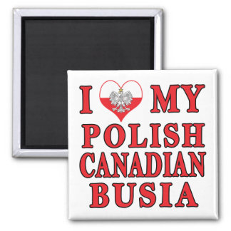 I Love My Polish Canadian Busia 2 Inch Square Magnet