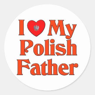 I Love My Polish Father Classic Round Sticker