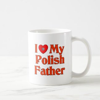 I Love My Polish Father Coffee Mug