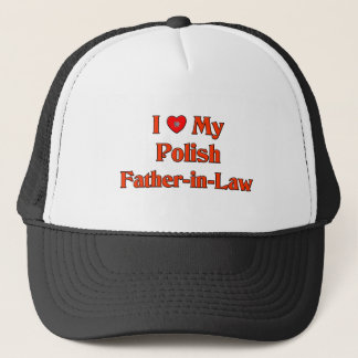 I Love My Polish Father-in-Law Trucker Hat