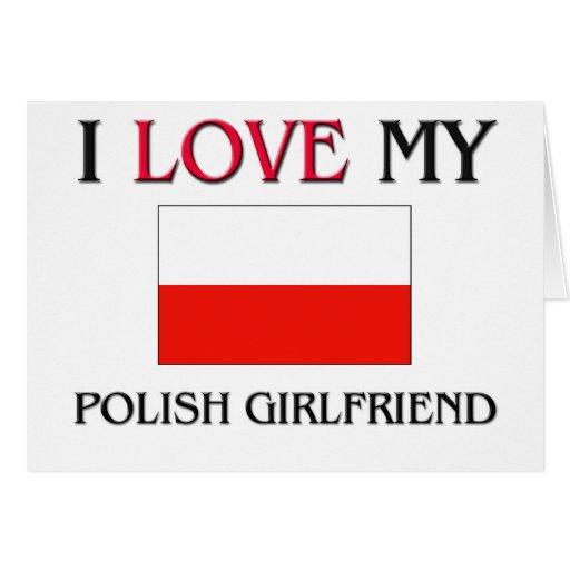 I Love My Polish Girlfriend Card