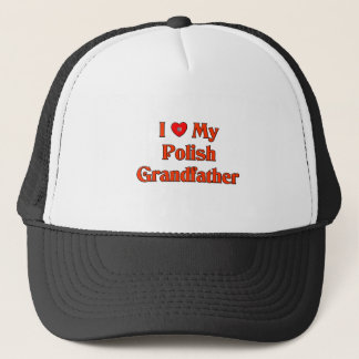 I Love My Polish Grandfather Trucker Hat
