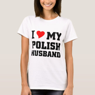 I love my Polish Husband T-Shirt