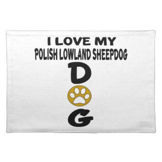 I Love My Polish Lowland Sheepdog Dog Designs Cloth Placemat