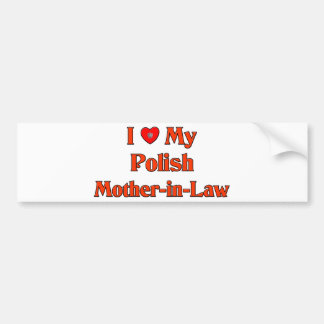 I Love My Polish Mother-in-Law Bumper Sticker