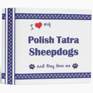 I Love My Polish Tatra Sheepdogs (Multiple Dogs) Binder