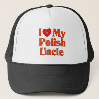 I Love My Polish Uncle Trucker Hat