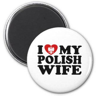 I Love My Polish Wife Magnet