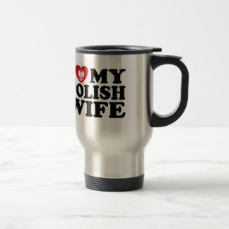 I Love My Polish Wife 15 Oz Stainless Steel Travel Mug