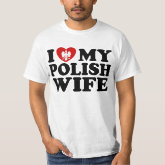 I Love My Polish Wife T-Shirt