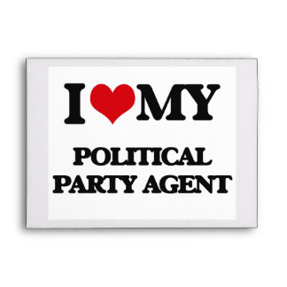 I love my Political Party Agent Envelopes