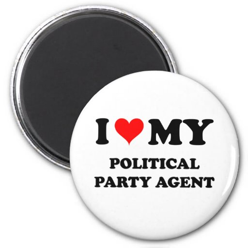 I Love My Political Party Agent Fridge Magnet
