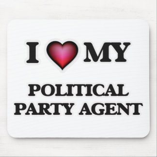I love my Political Party Agent Mouse Pad