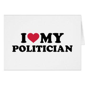 I love my Politician Greeting Card