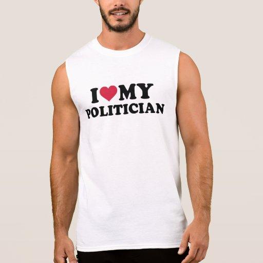 I love my Politician Sleeveless Shirt