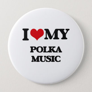 I Love My POLKA MUSIC Button