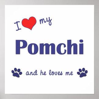 I Love My Pomchi (Male Dog) Poster Print