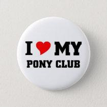 I love my Pony Club Pinback Button