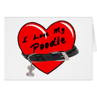 I Love My Poodle Blank Card Greeting Card