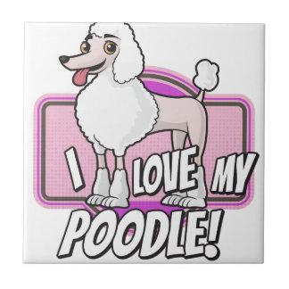 I Love My Poodle Ceramic Tile
