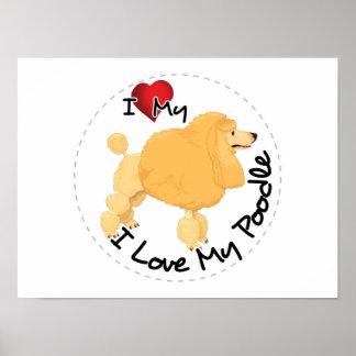 I Love My Poodle Dog Poster